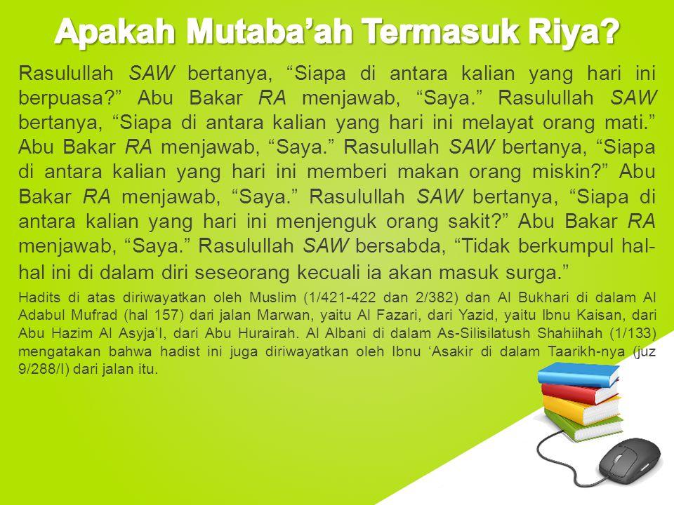 """www.free-ppt-templates.com Rasulullah SAW bertanya, """"Siapa di antara kalian yang hari ini berpuasa?"""" Abu Bakar RA menjawab, """"Saya."""" Rasulullah SAW ber"""