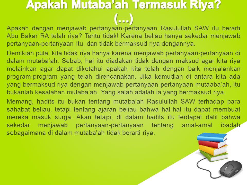 www.free-ppt-templates.com Apakah dengan menjawab pertanyaan-pertanyaan Rasulullah SAW itu berarti Abu Bakar RA telah riya? Tentu tidak! Karena beliau