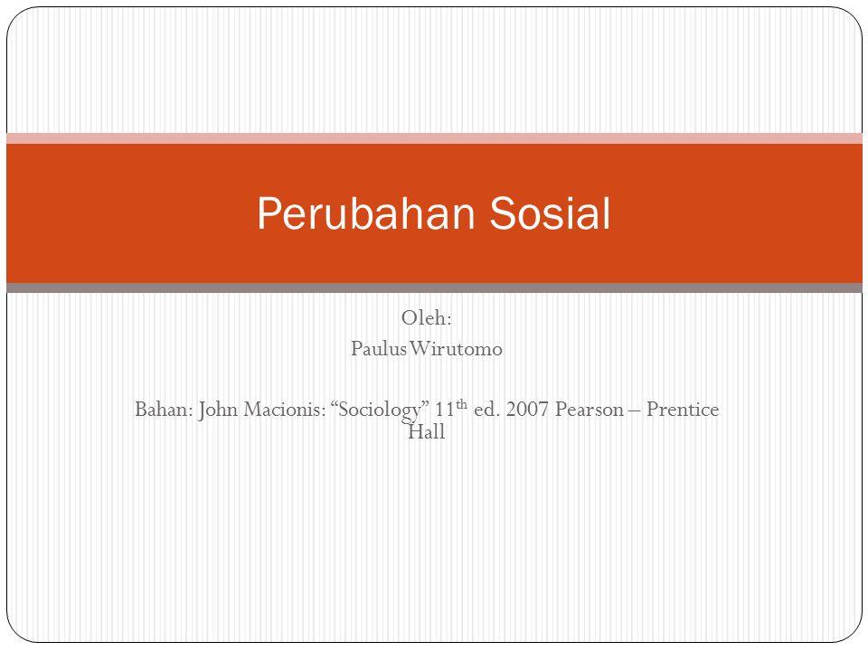 Oleh: Paulus Wirutomo Bahan: John Macionis: Sociology 11 th ed.