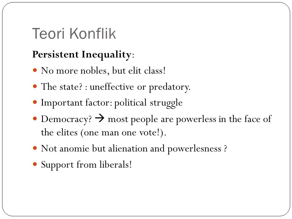 Teori Konflik Persistent Inequality: No more nobles, but elit class.