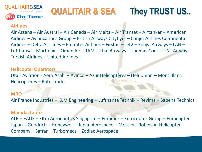 Page 20 QUALITAIR & SEA They TRUST US.. Airlines Air Astana – Air Austral – Air Canada – Air Malta – Air Transat – Airtanker – American Airlines – Avi