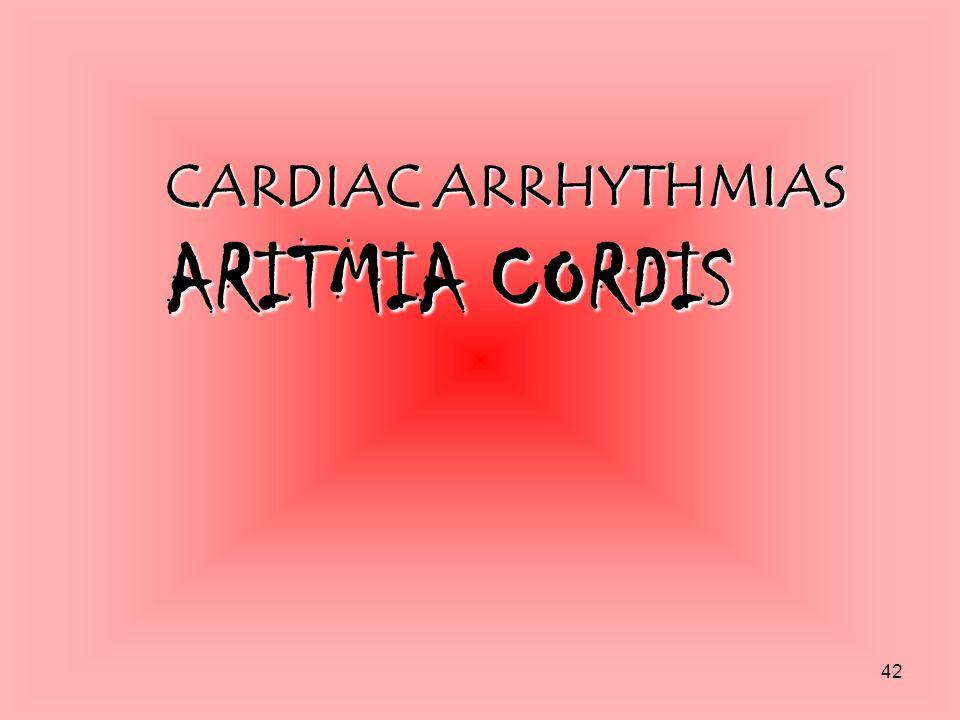 42 CARDIAC ARRHYTHMIAS ARITMIA CORDIS