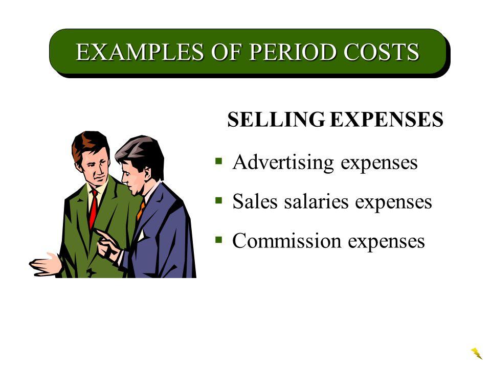 Product Versus Period Costs LO 4 Distinguish between product costs and period costs.