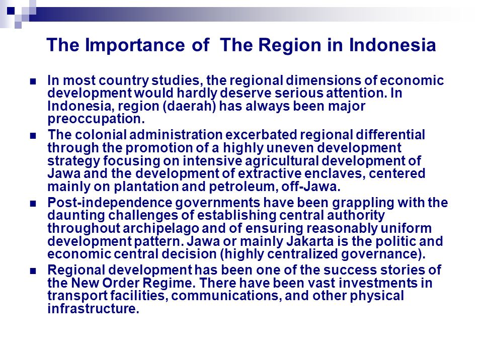 Concluding Remark Regional disparities have been occurred among regions in Indonesia since previous years.