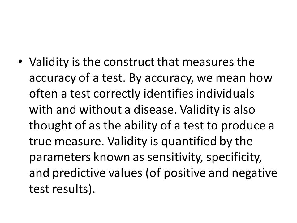 Validity is the construct that measures the accuracy of a test.