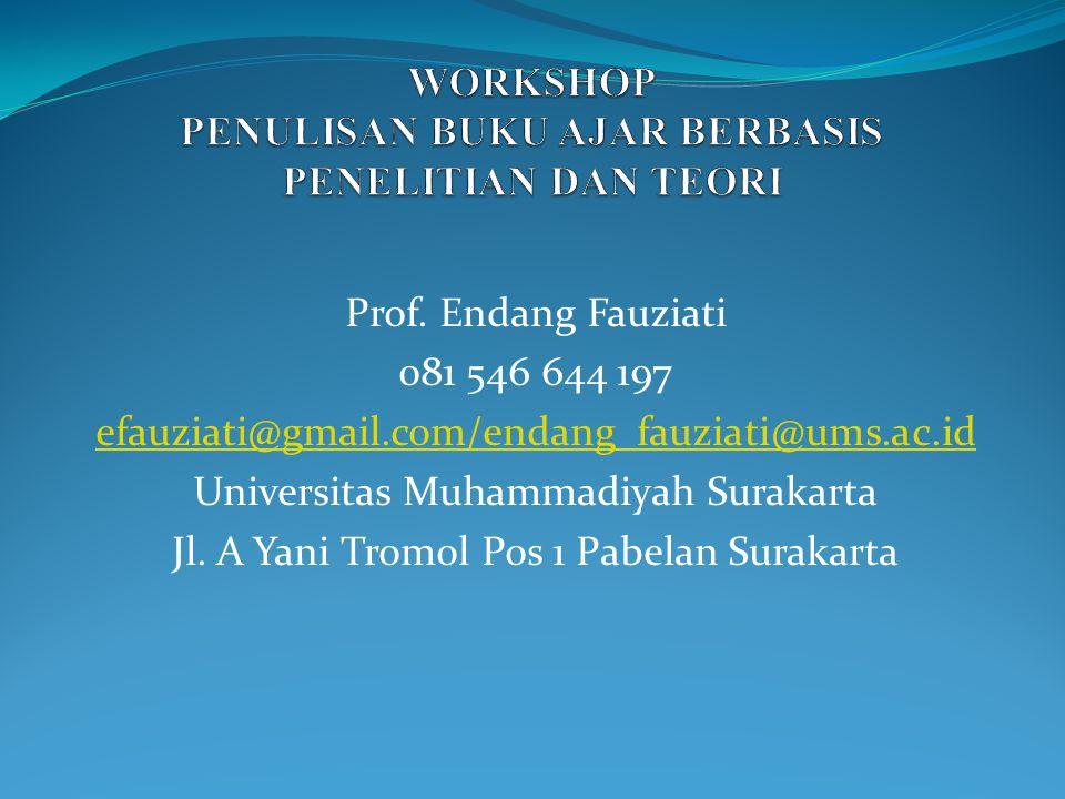 Prof. Endang Fauziati 081 546 644 197 efauziati@gmail.com/endang_fauziati@ums.ac.id Universitas Muhammadiyah Surakarta Jl. A Yani Tromol Pos 1 Pabelan