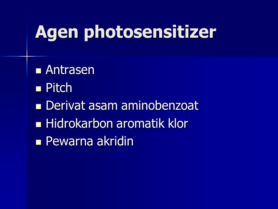 Agen photosensitizer Antrasen Antrasen Pitch Pitch Derivat asam aminobenzoat Derivat asam aminobenzoat Hidrokarbon aromatik klor Hidrokarbon aromatik klor Pewarna akridin Pewarna akridin
