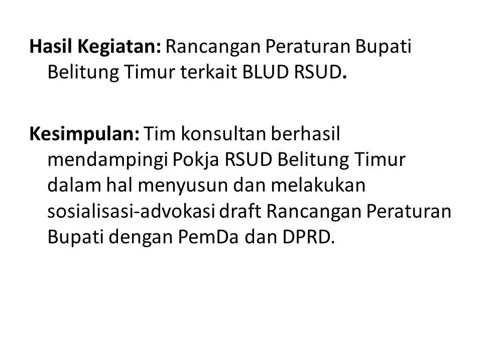 Hasil Kegiatan: Rancangan Peraturan Bupati Belitung Timur terkait BLUD RSUD.