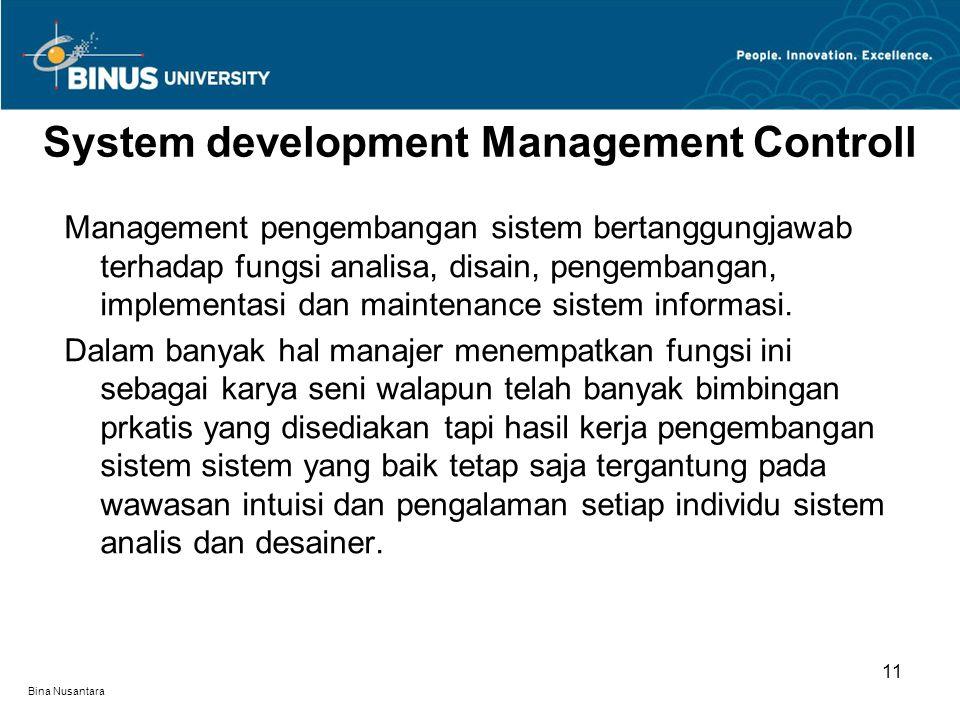 Bina Nusantara Management pengembangan sistem bertanggungjawab terhadap fungsi analisa, disain, pengembangan, implementasi dan maintenance sistem info