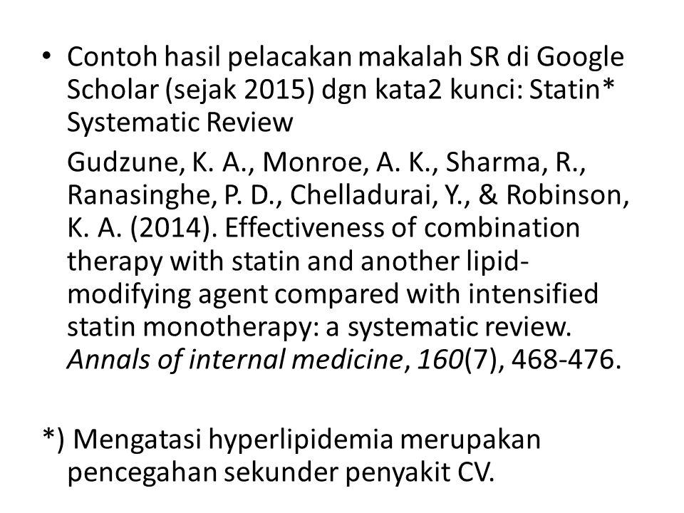 Contoh hasil pelacakan makalah SR di Google Scholar (sejak 2015) dgn kata2 kunci: Statin* Systematic Review Gudzune, K.