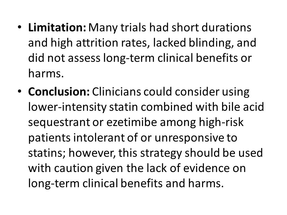Limitation: Many trials had short durations and high attrition rates, lacked blinding, and did not assess long-term clinical benefits or harms.