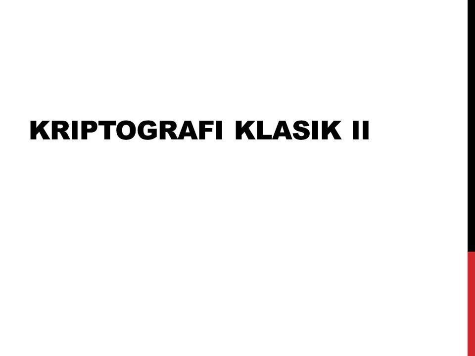 KRIPTOGRAFI KLASIK II