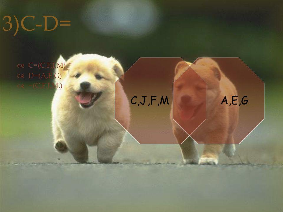 3)C-D=  C=(C,F,J,M)  D=(A,E,G)  =(C,F,J,M,) C,J,F,MA,E,G