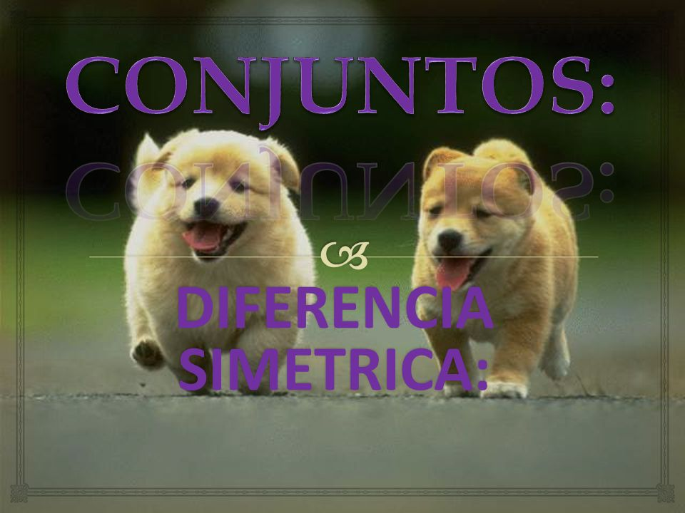 DIFERENCIA SIMETRICA: