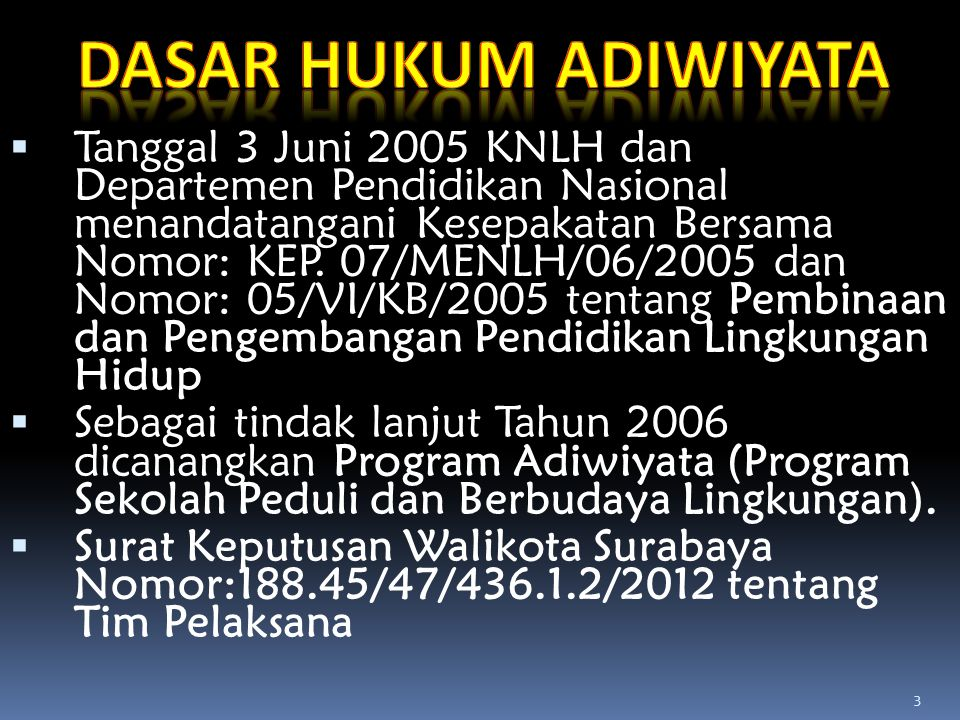  Tanggal 3 Juni 2005 KNLH dan Departemen Pendidikan Nasional menandatangani Kesepakatan Bersama Nomor: KEP. 07/MENLH/06/2005 dan Nomor: 05/VI/KB/2005