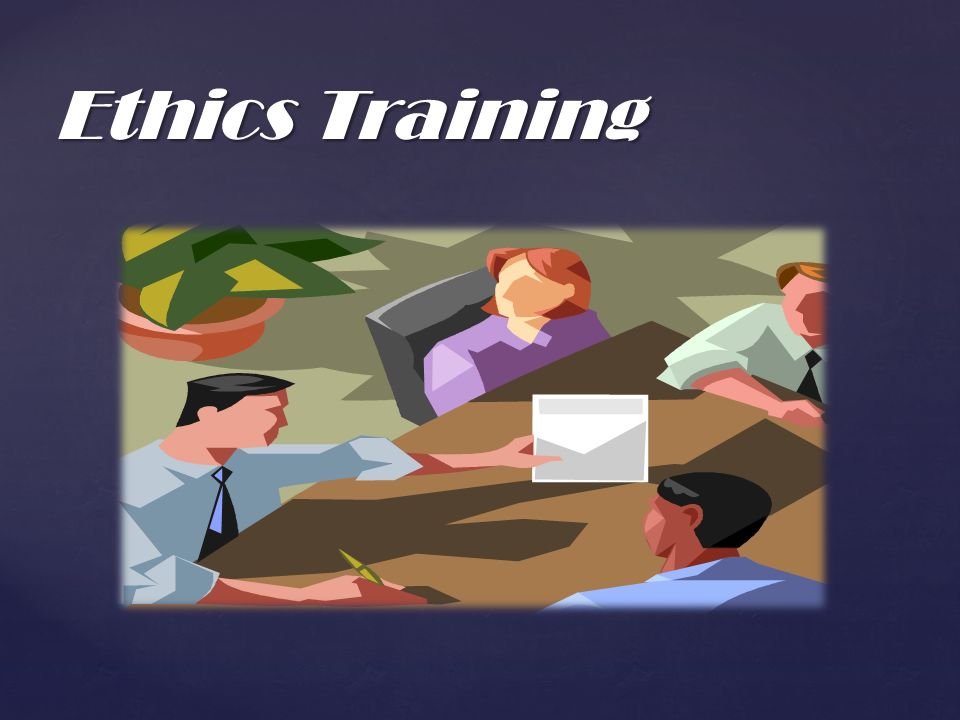 { Ethics Training