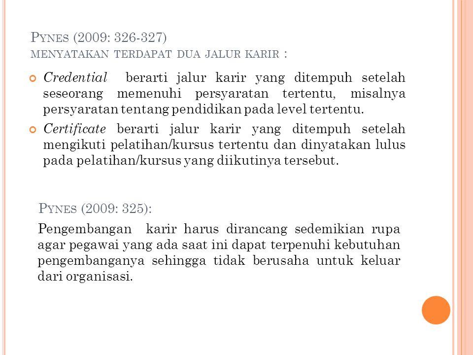 P YNES (2009: 326-327) MENYATAKAN TERDAPAT DUA JALUR KARIR : Credential berarti jalur karir yang ditempuh setelah seseorang memenuhi persyaratan tertentu, misalnya persyaratan tentang pendidikan pada level tertentu.