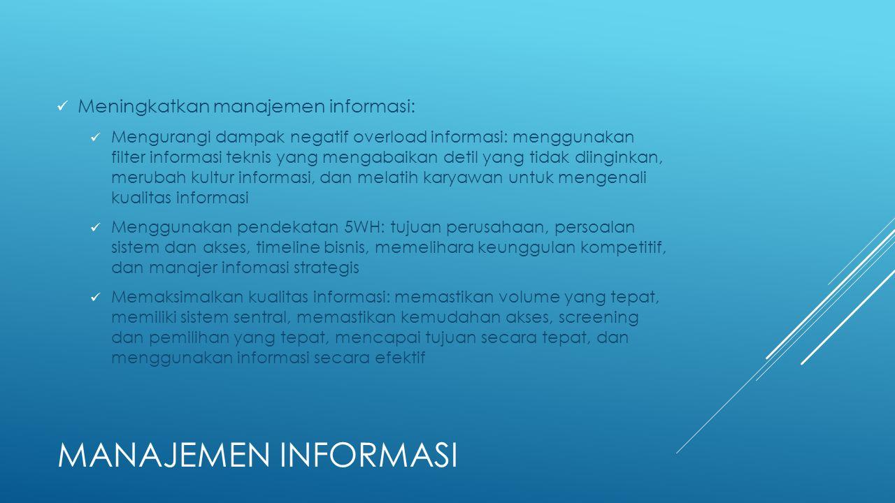 Meningkatkan manajemen informasi: Mengurangi dampak negatif overload informasi: menggunakan filter informasi teknis yang mengabaikan detil yang tidak