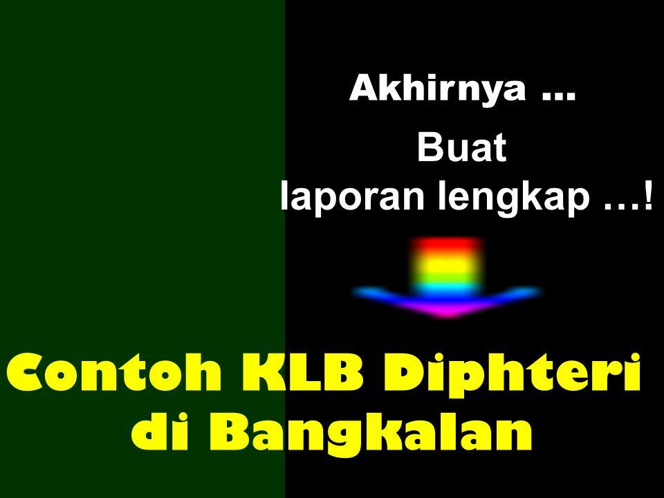Contoh KLB Diphteri di Bangkalan Akhirnya … Buat laporan lengkap …!