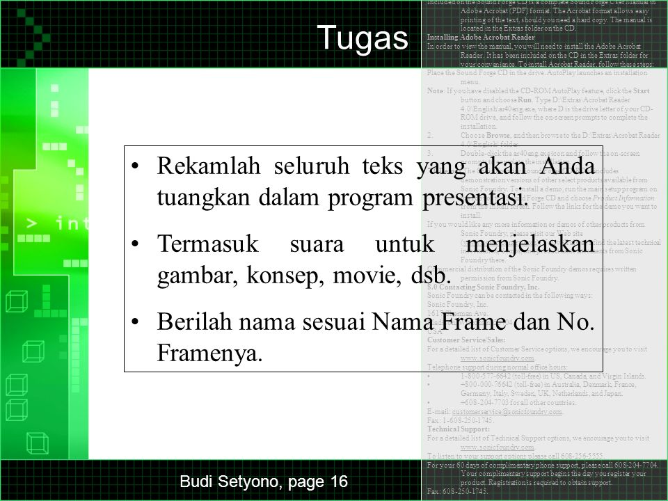 Budi Setyono, page 16 Sonic Foundry Sound Forge Release Notes February 2001 Copyright © 2001 Sonic Foundry, Inc.