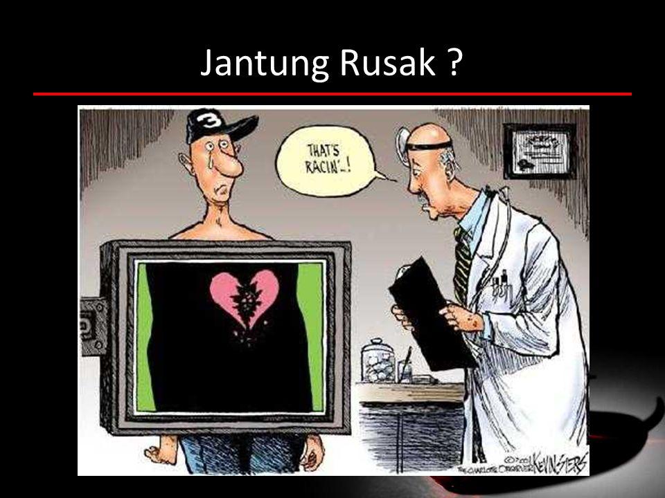 Jantung Rusak ?