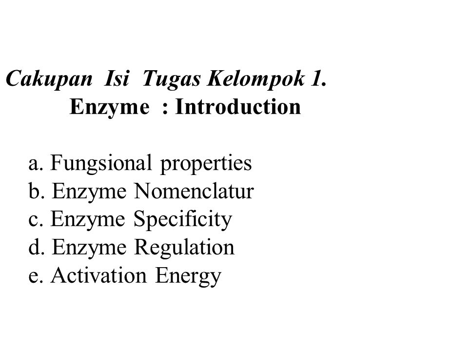Cakupan Isi Tugas Kelompok 1.Enzyme : Introduction a.