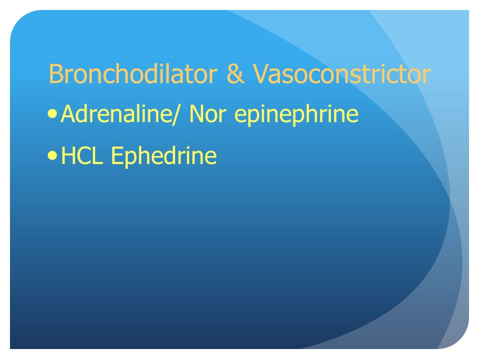 Bronchodilator & Vasoconstrictor Adrenaline/ Nor epinephrine HCL Ephedrine