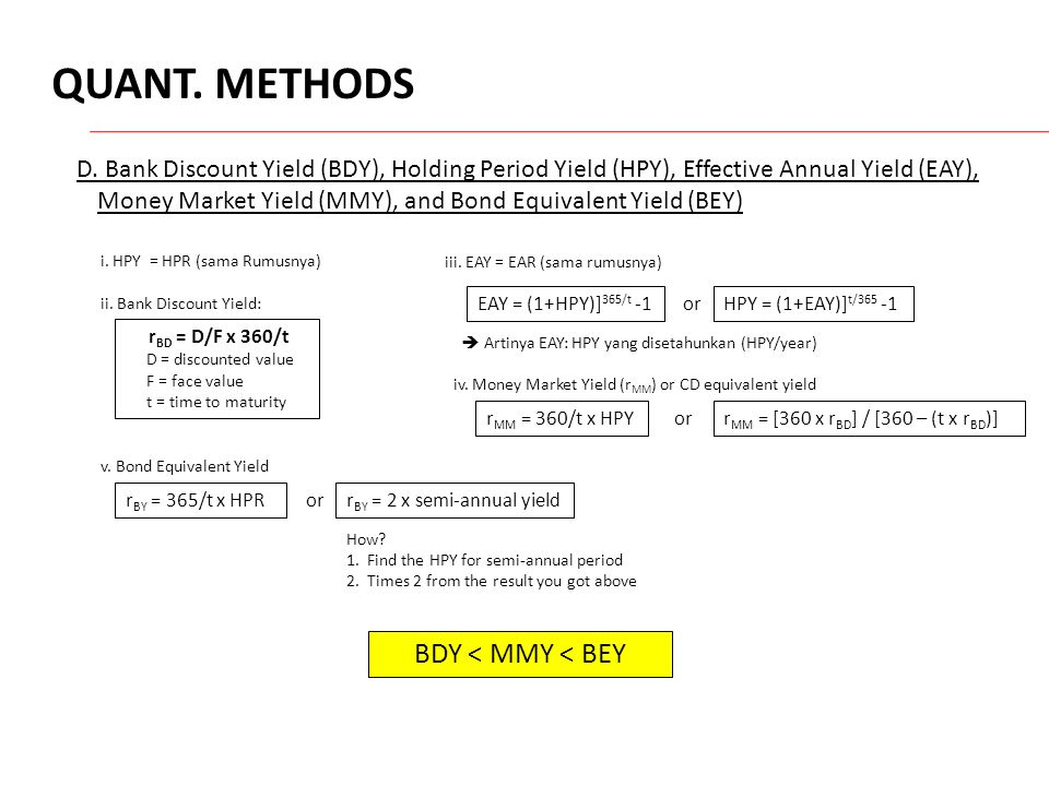 QUANT. METHODS D. Bank Discount Yield (BDY), Holding Period Yield (HPY), Effective Annual Yield (EAY), Money Market Yield (MMY), and Bond Equivalent Y
