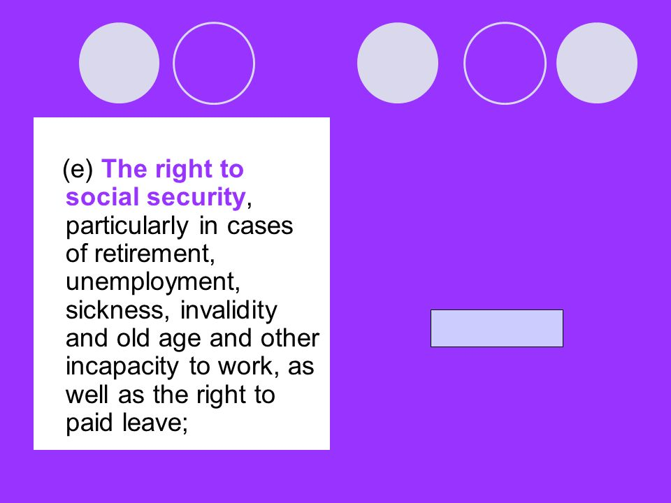 (f) The right to protection of health and to safety in working conditions, including the safeguarding of the function of reproduction.