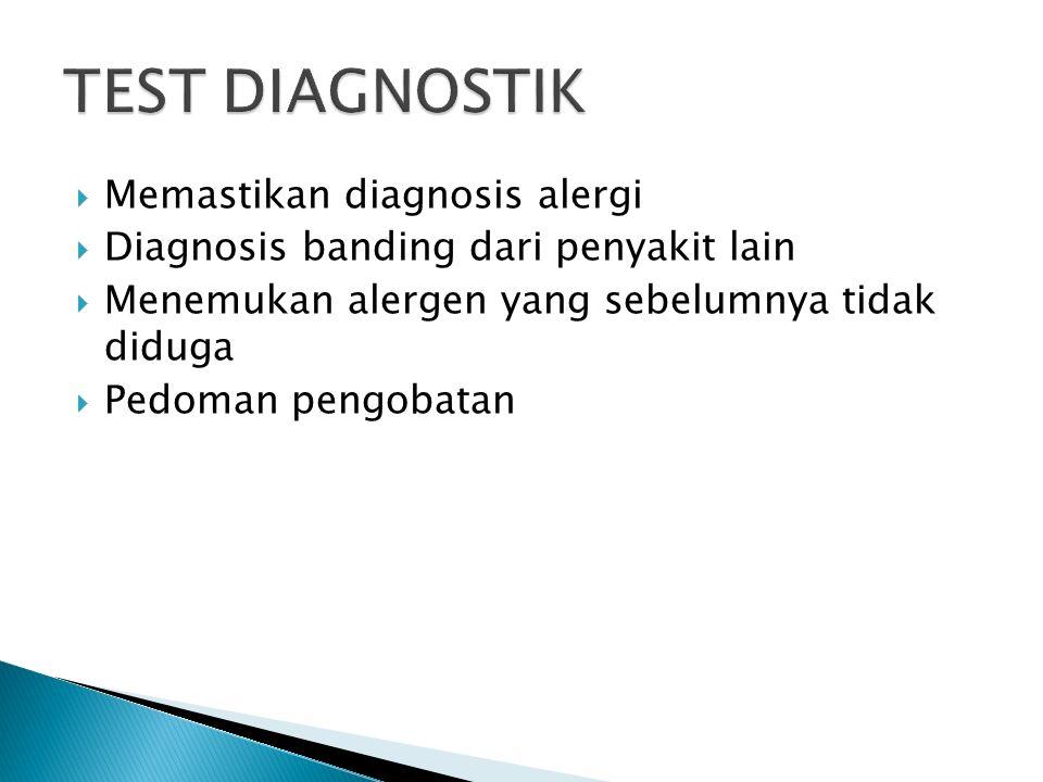  Memastikan diagnosis alergi  Diagnosis banding dari penyakit lain  Menemukan alergen yang sebelumnya tidak diduga  Pedoman pengobatan