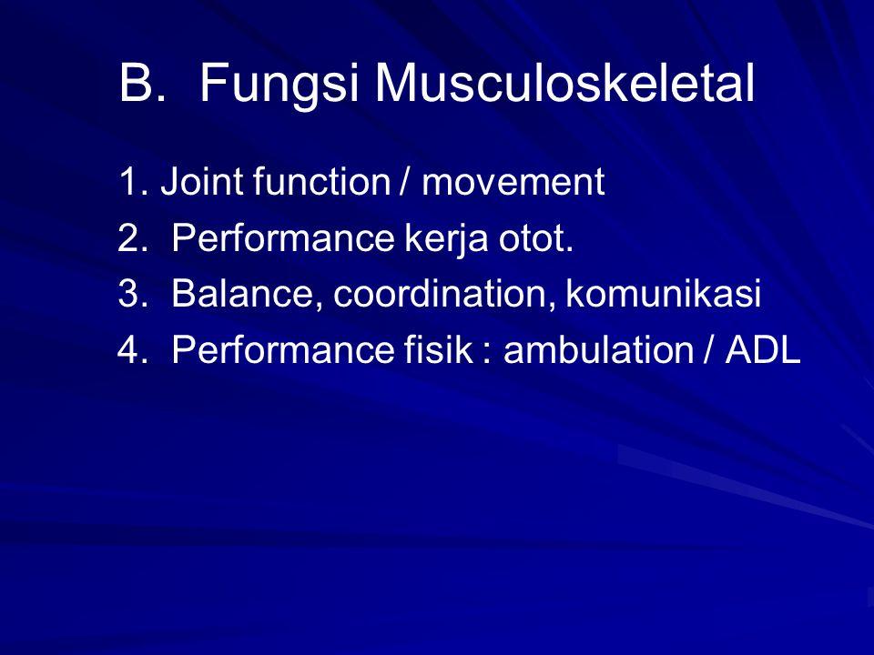 Tujuan Fisioterapi ICU meningkatkan/mempertahankan A.fungsi cardiopulmonari: 1.