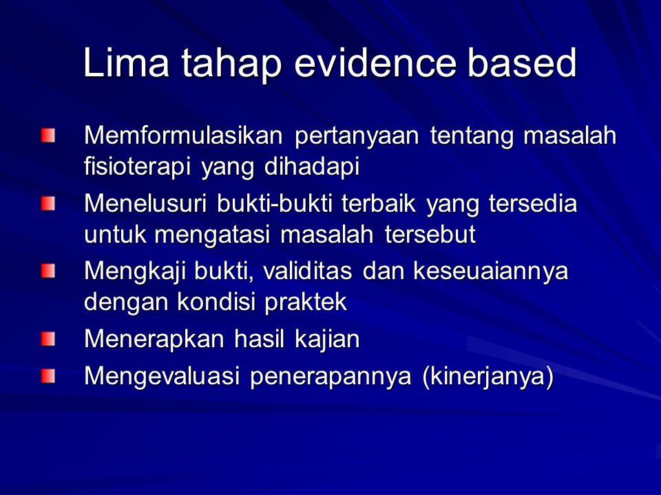 Evidence Based Medicine (EBM) Menggunakan segala pertimbangan bukti ilmiah (evidence) yang sahih yang diketahui hingga kini untuk menentukan pengobatan pada penderita yang sedang kita hadapi .