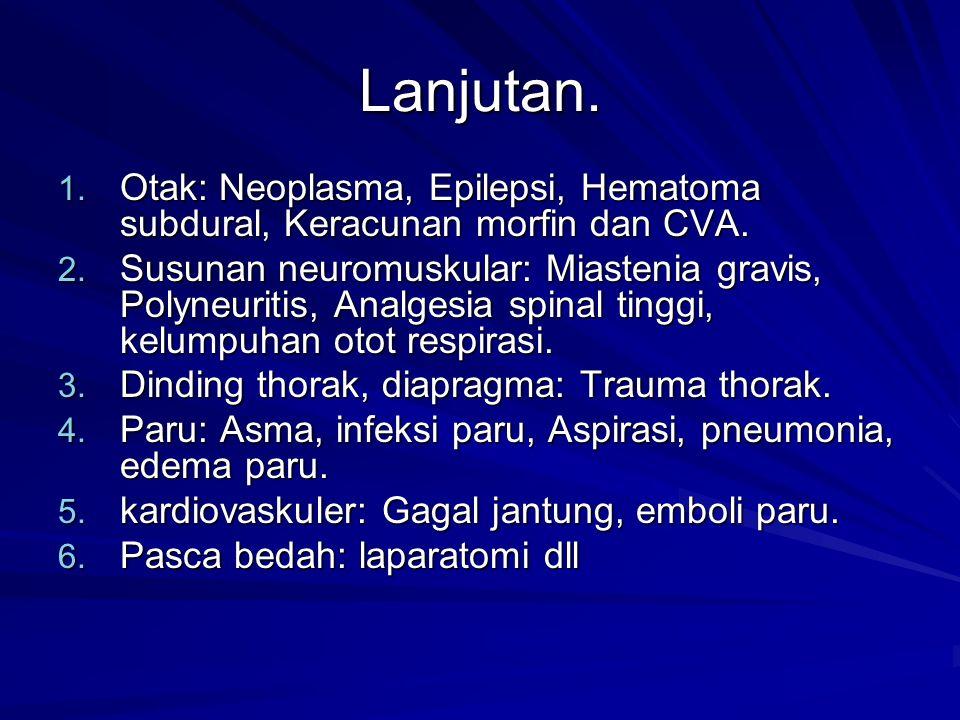 Lanjutan.1. Otak: Neoplasma, Epilepsi, Hematoma subdural, Keracunan morfin dan CVA.