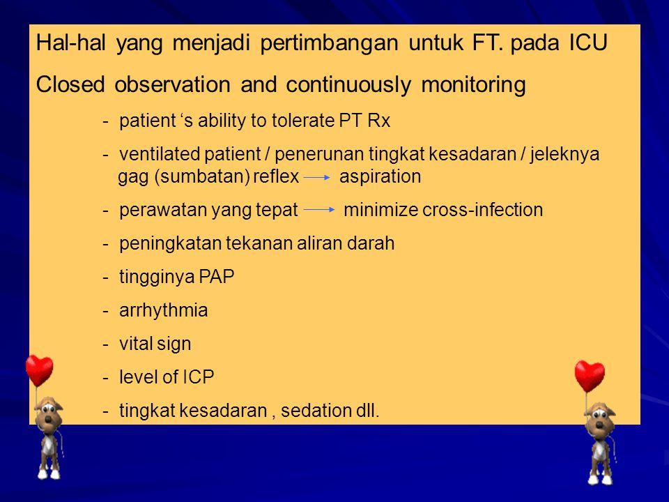Pada ICU bedside -Baca status dengan teliti dan perhatikan a.