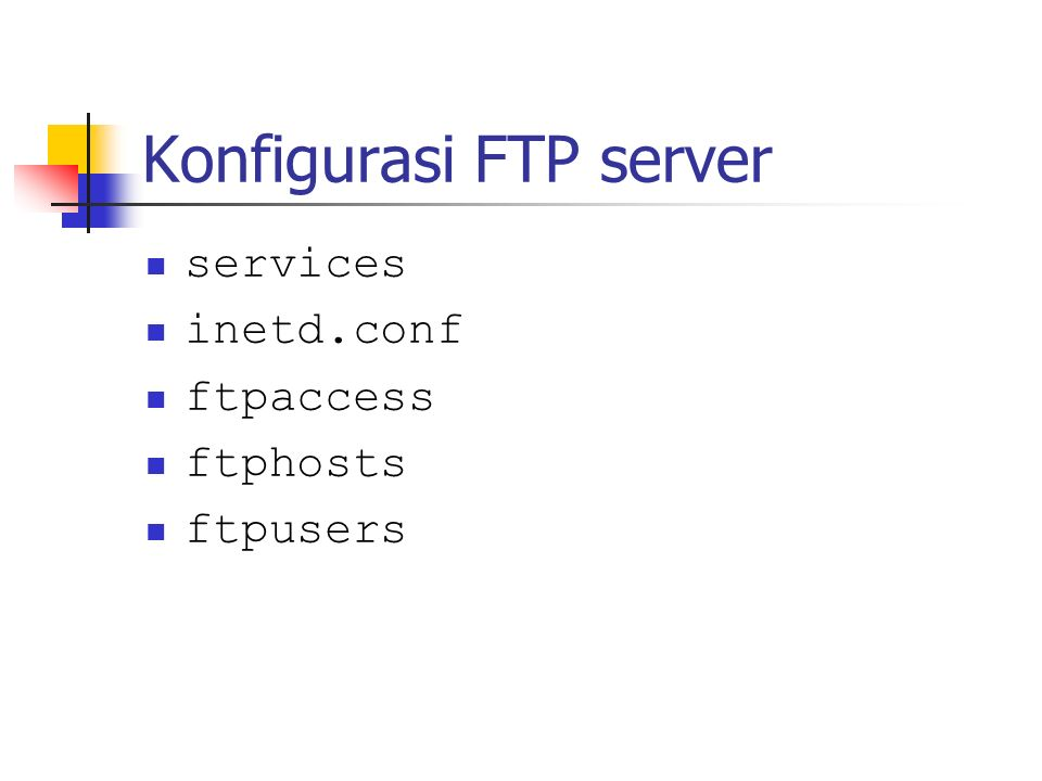 Konfigurasi FTP server services inetd.conf ftpaccess ftphosts ftpusers