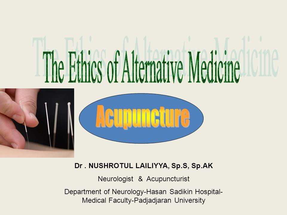 Dr. NUSHROTUL LAILIYYA, Sp.S, Sp.AK Neurologist & Acupuncturist Department of Neurology-Hasan Sadikin Hospital- Medical Faculty-Padjadjaran University
