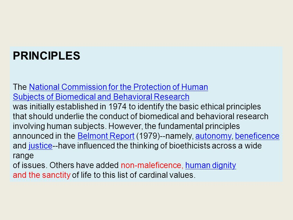 PRINCIPLES The National Commission for the Protection of HumanNational Commission for the Protection of Human Subjects of Biomedical and Behavioral Research was initially established in 1974 to identify the basic ethical principles that should underlie the conduct of biomedical and behavioral research involving human subjects.