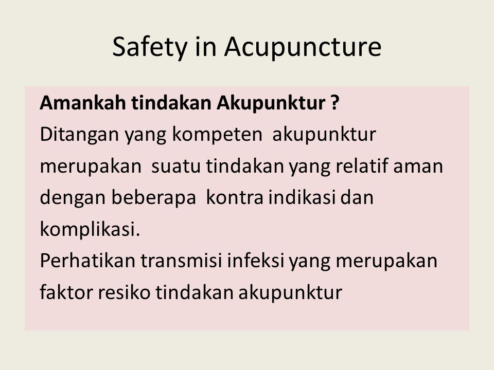 Safety in Acupuncture Amankah tindakan Akupunktur .