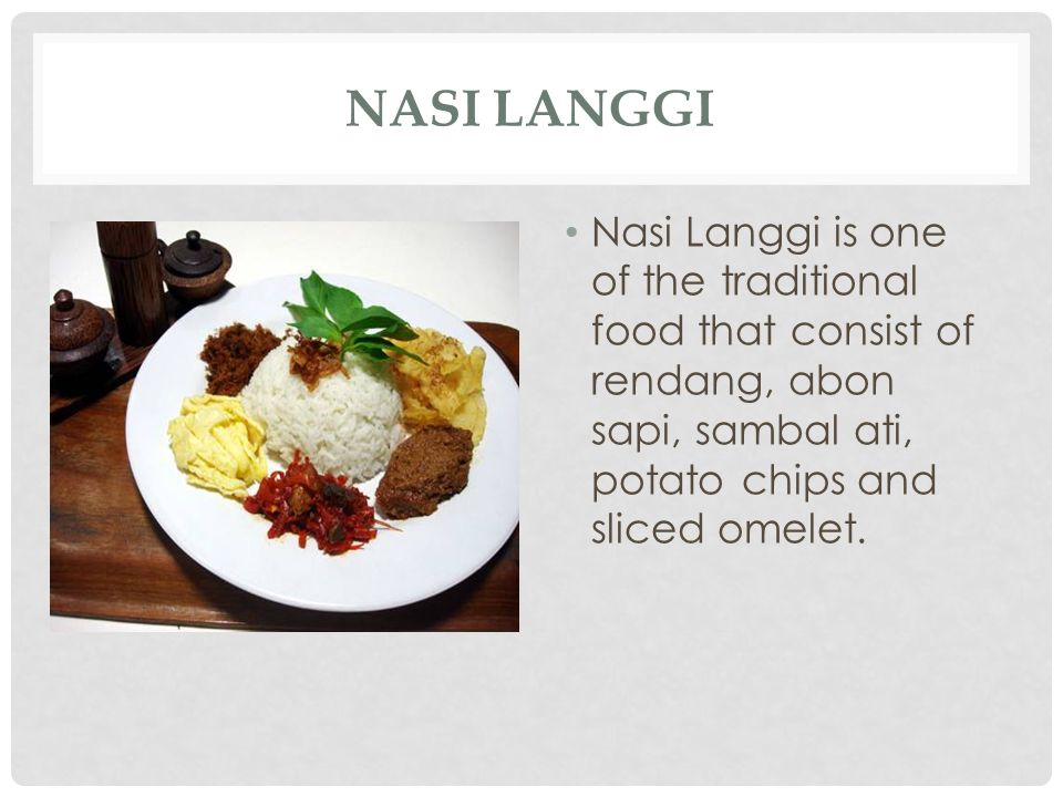 NASI LANGGI Nasi Langgi is one of the traditional food that consist of rendang, abon sapi, sambal ati, potato chips and sliced  omelet.