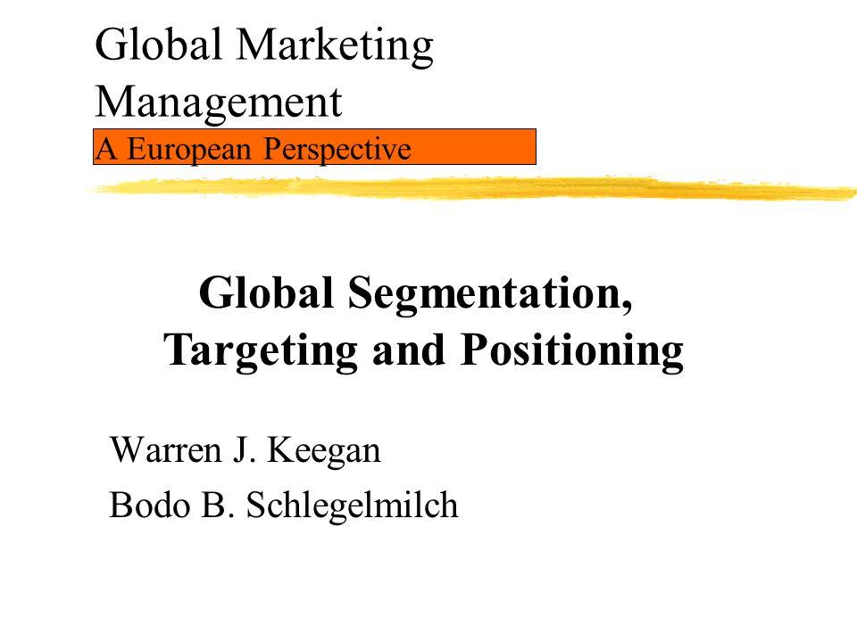 Keegan/Schlegelmilch Global Marketing Management: A European Perspective Chapter 7 / 2 Global Market Segmentation...