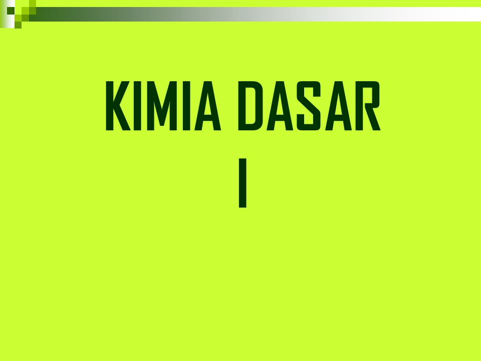 KIMIA DASAR I