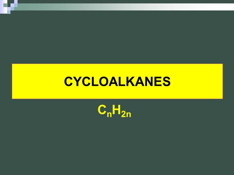 CYCLOALKANES C n H 2n