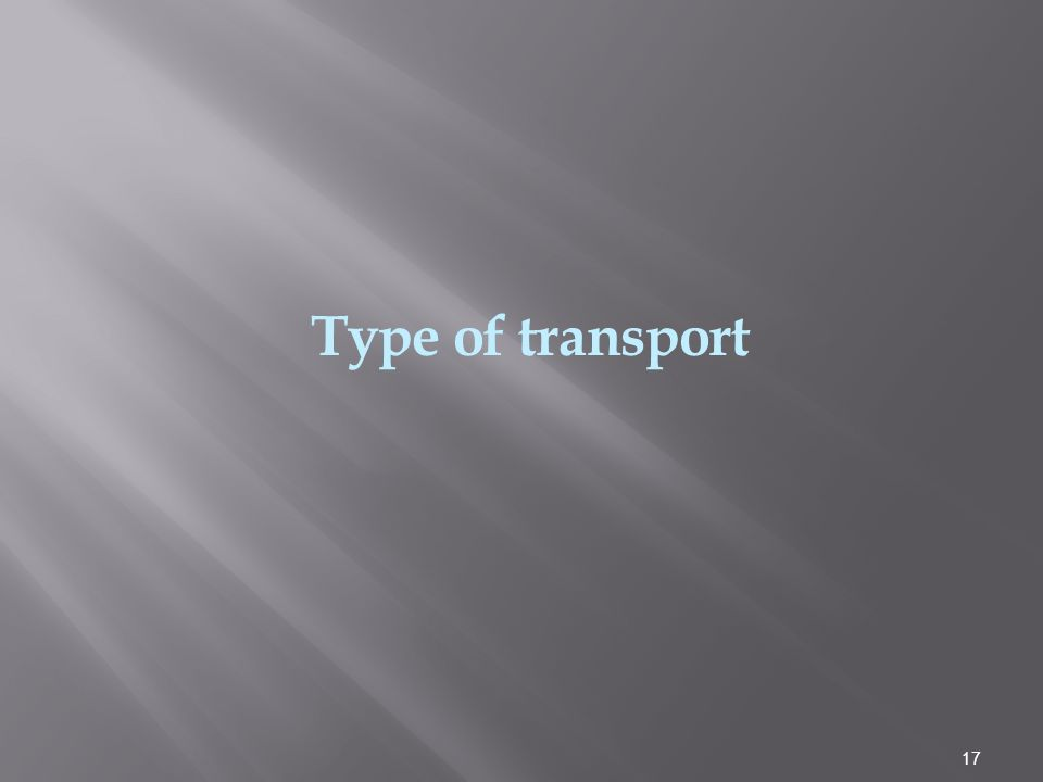 17 Type of transport