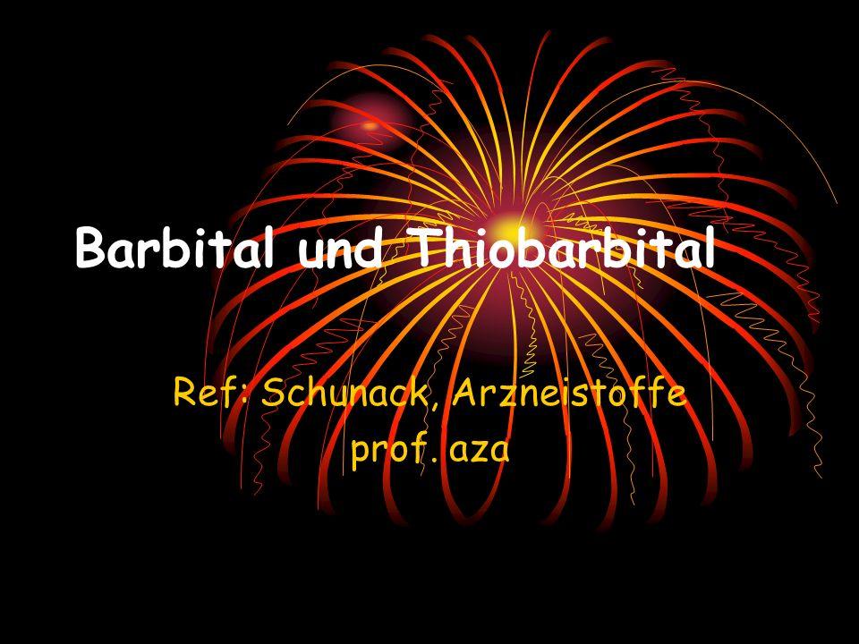 Barbital und Thiobarbital Ref: Schunack, Arzneistoffe prof. aza