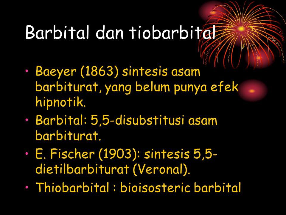 Barbital dan tiobarbital Baeyer (1863) sintesis asam barbiturat, yang belum punya efek hipnotik. Barbital: 5,5-disubstitusi asam barbiturat. E. Fische