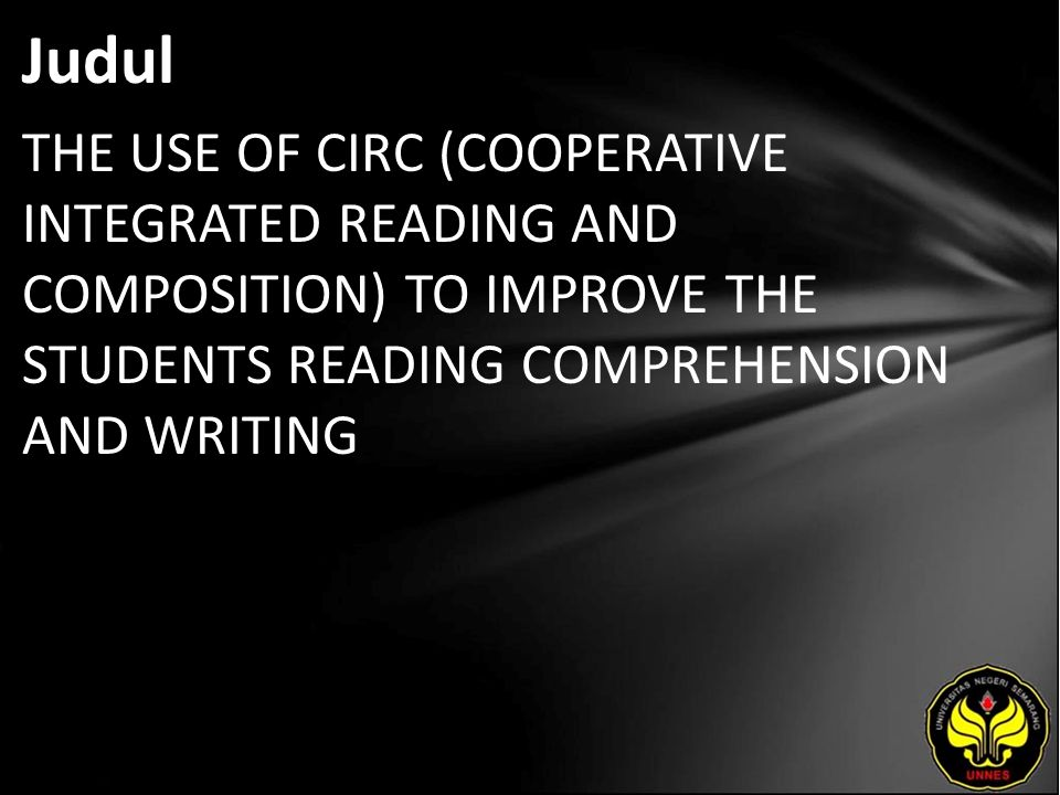 Abstrak This final project concerned with teaching reading comprehension and writing by doing CIRC as one type of cooperative learning.
