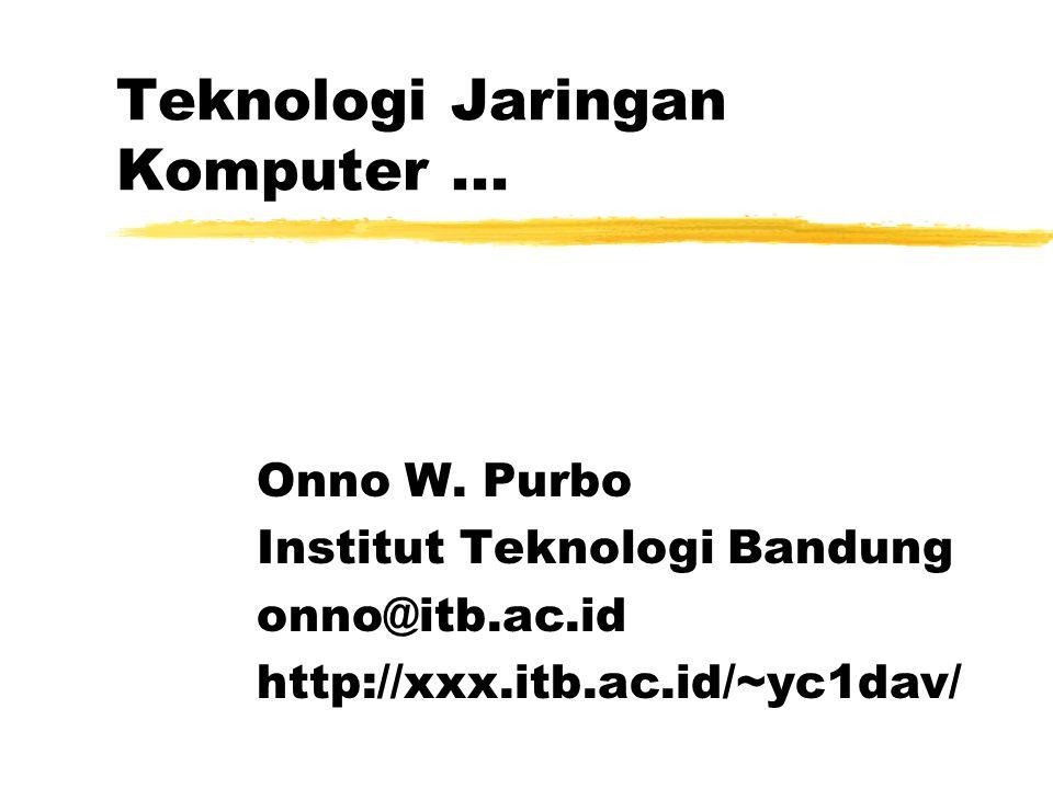 Teknologi Jaringan Komputer...Onno W.