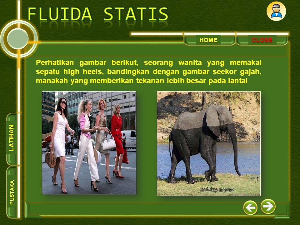 HOME PUSTAKA LATIHAN CLOSE Perhatikan gambar berikut, seorang wanita yang memakai sepatu high heels, bandingkan dengan gambar seekor gajah, manakah yang memberikan tekanan lebih besar pada lantai