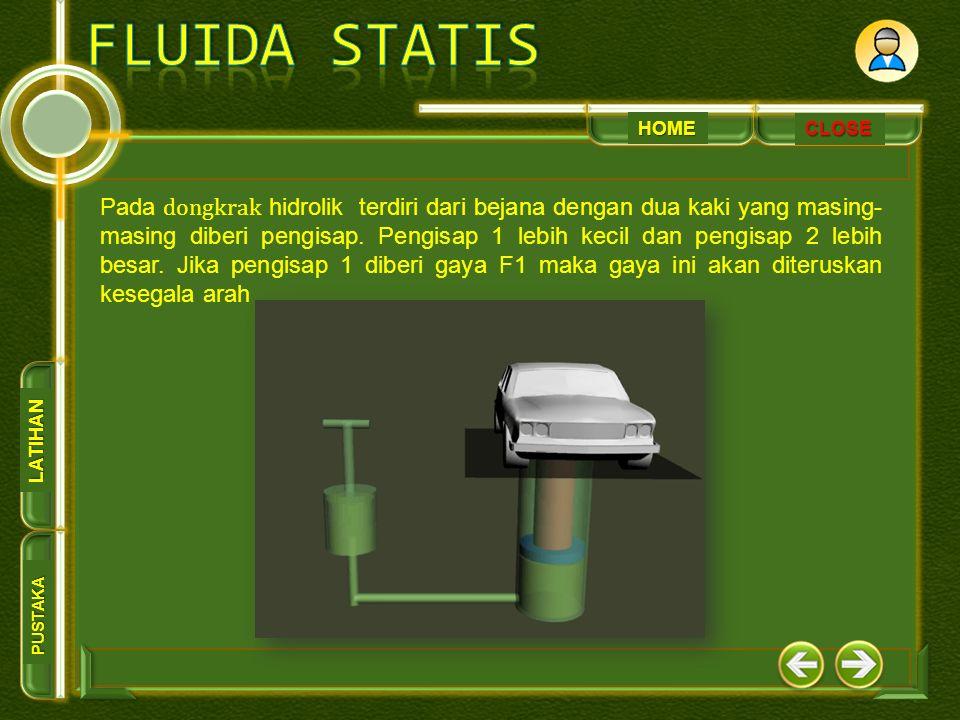 HOME PUSTAKA LATIHAN CLOSE Pada dongkrak hidrolik terdiri dari bejana dengan dua kaki yang masing- masing diberi pengisap. Pengisap 1 lebih kecil dan