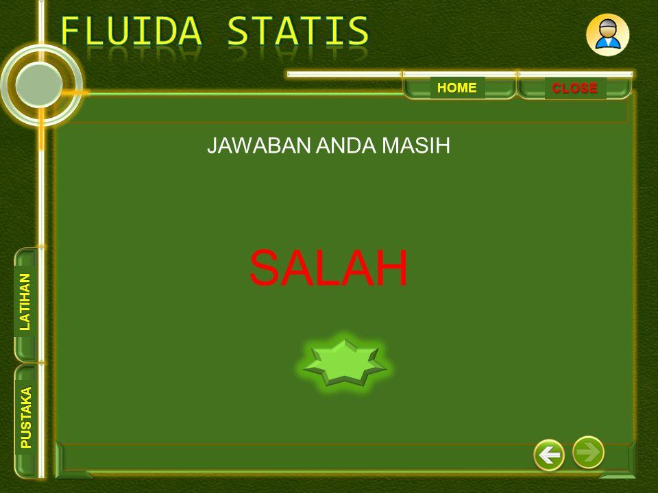 HOME PUSTAKA LATIHAN CLOSE JAWABAN ANDA MASIH SALAH